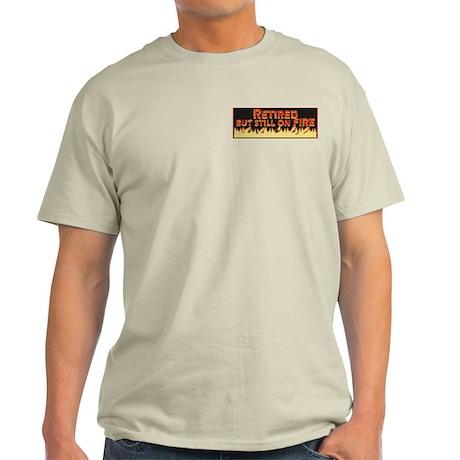 Retired But Still On Fire Light T-Shirt