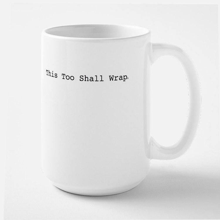 This Too Shall Wrap Large Mug