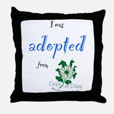 I was Adopted from Oops-a-Dazy Throw Pillow