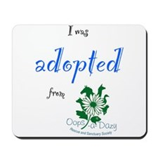 I was Adopted from Oops-a-Dazy Mousepad
