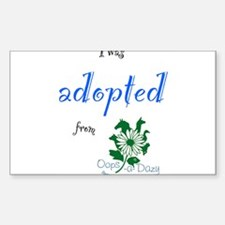 I was Adopted from Oops-a-Dazy Sticker (Rectangle)