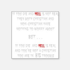 "IF YOU DIE Square Sticker 3"" x 3"""