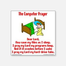 "TheComputerPrayer.png Square Sticker 3"" x 3"""