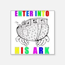"EnterIntoHisArk.png Square Sticker 3"" x 3"""