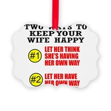 KEEP YOUR WIFE HAPPY Ornament