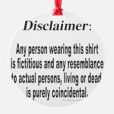 FUNNY DISCLAIMER Ornament