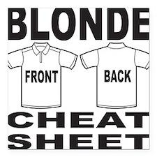 "BLONDE CHEAT SHEET Square Car Magnet 3"" x 3"""