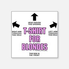 """T-ShirtForBlondes.png Square Sticker 3"""" x 3"""""""