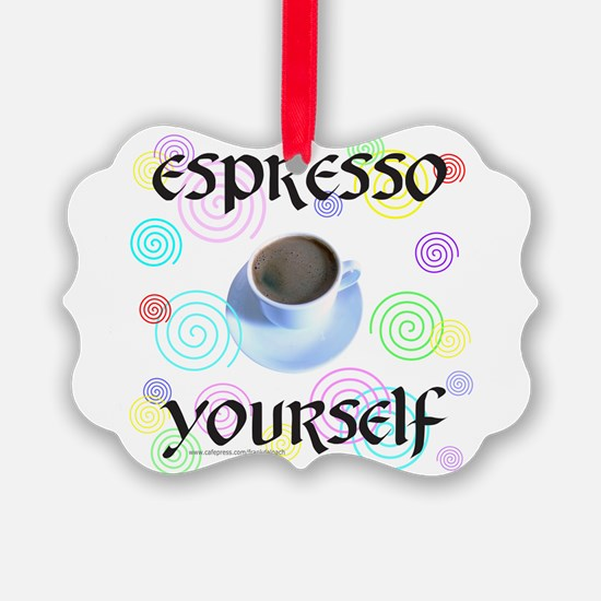 ESPRESSO YOURSELF Ornament