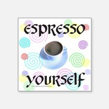 "ESPRESSO YOURSELF Square Sticker 3"" x 3"""