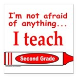 ITeachSecondGradeRed.png Square Car Magnet 3