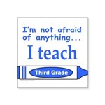 ITeachThirdGradeBlue.png Square Sticker 3