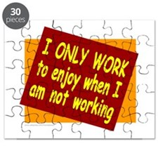 I ONLY WORK Puzzle