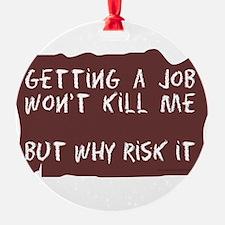 GETTING A JOB Ornament