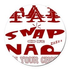 TAP SNAP OR NAP Round Car Magnet