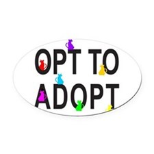 OPT TO ADOPT A CAT Oval Car Magnet