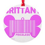 BRITTANY PRICELESS Round Ornament