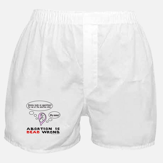 3-AbortionIsDeadWrong.png Boxer Shorts