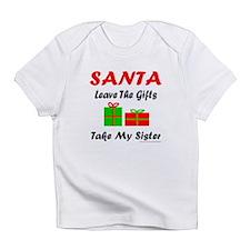 SANTA TAKE MY SISTER Infant T-Shirt