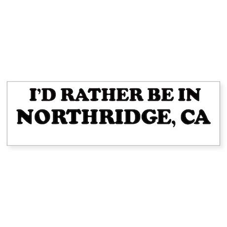 Rather: NORTHRIDGE Bumper Sticker