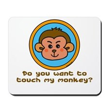 Touch My Monkey? Mousepad