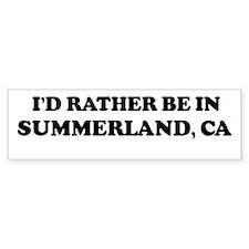 Rather: SUMMERLAND Bumper Bumper Sticker