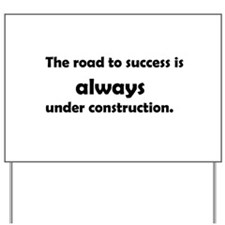 Road to success Yard Sign