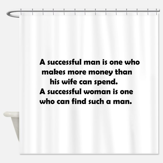 Funny success Shower Curtain