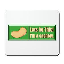 I'm a Cashew Mousepad