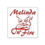 Melinda On Fire Square Sticker 3