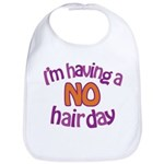 I'm Having A No Hair Day Bib