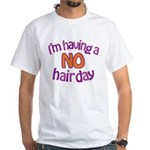 I'm Having A No Hair Day White T-Shirt