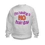 I'm Having A No Hair Day Kids Sweatshirt