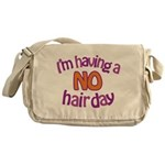 I'm Having A No Hair Day Messenger Bag