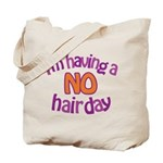 I'm Having A No Hair Day Tote Bag