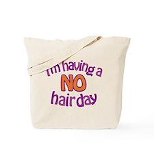 I'm Having A No Hair Day Tote Bag