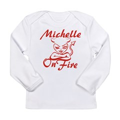 Michelle On Fire Long Sleeve Infant T-Shirt
