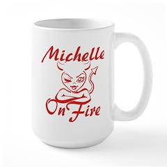 Michelle On Fire Mug