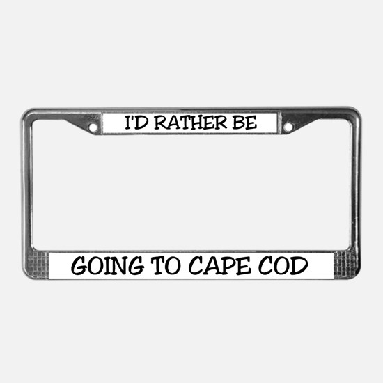 Rather Be Going to Cape Cod License Plate Frame
