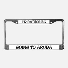 Rather Be Going to Aruba License Plate Frame