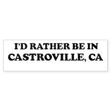 Rather: CASTROVILLE Bumper Bumper Sticker