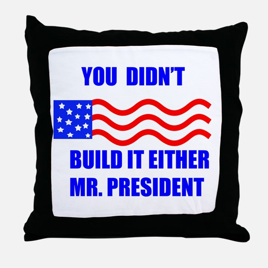 you didnt build that Throw Pillow