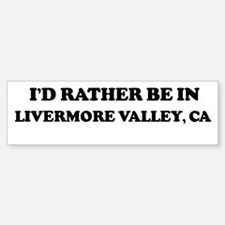 Rather: LIVERMORE VALLEY Bumper Bumper Bumper Sticker