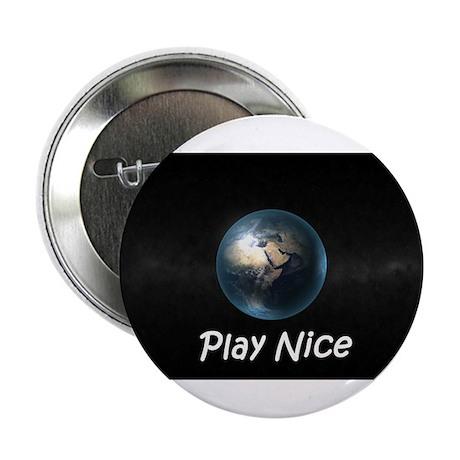 "Play Nice 2.25"" Button"