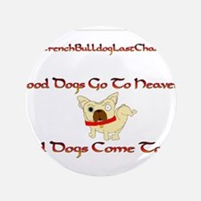 "GoodDogsGoToHeaven.png 3.5"" Button"