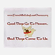 GoodDogsGoToHeaven.png Throw Blanket