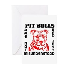 PIT BULLS ARE NOT BAD Greeting Card