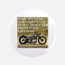 """Time Spent On A Motorcycle 3.5"""" Button"""