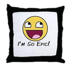 Epicface : I'm so Epic! Throw Pillow
