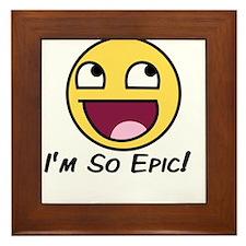 Epicface : I'm so Epic! Framed Tile